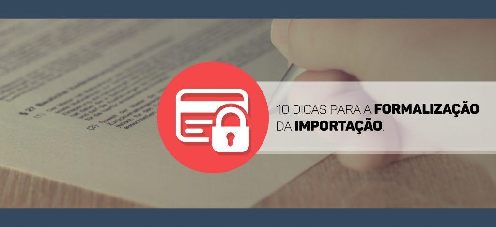 10 Dicas para Formalização da Importação