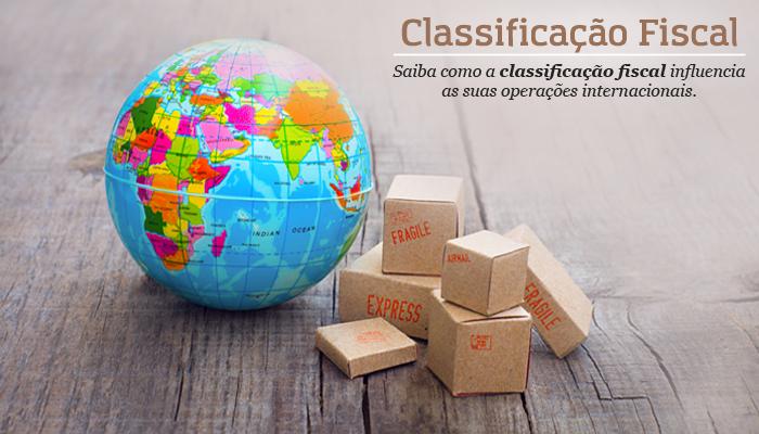 BLOG-IBSOLUTIONS-SOLUÇÕES-EM-COMÉRCIO-INTERNACIONAL-PARA-O-QUE-SERVE-A-CLASSIFICAÇÃO-FISCAL-no-comércio-exterior-para-o-que-serve-classificação-fiscal 2