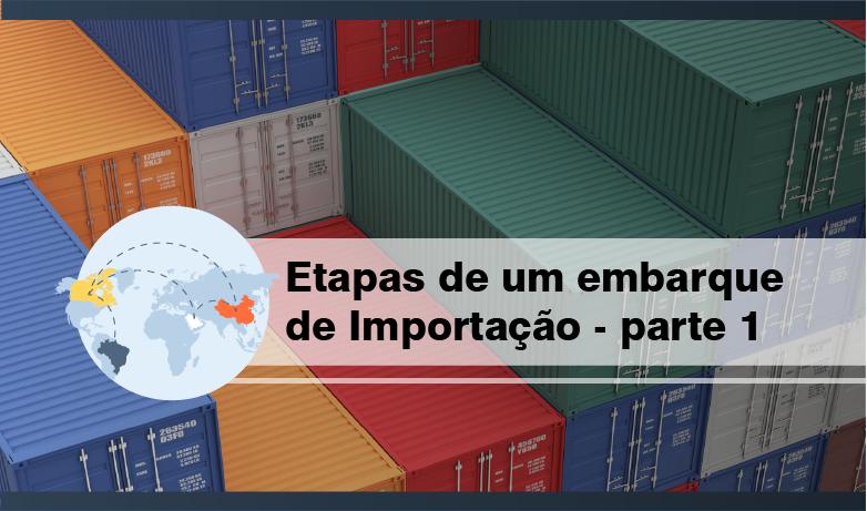 Etapas de um embarque de importação – Parte 1