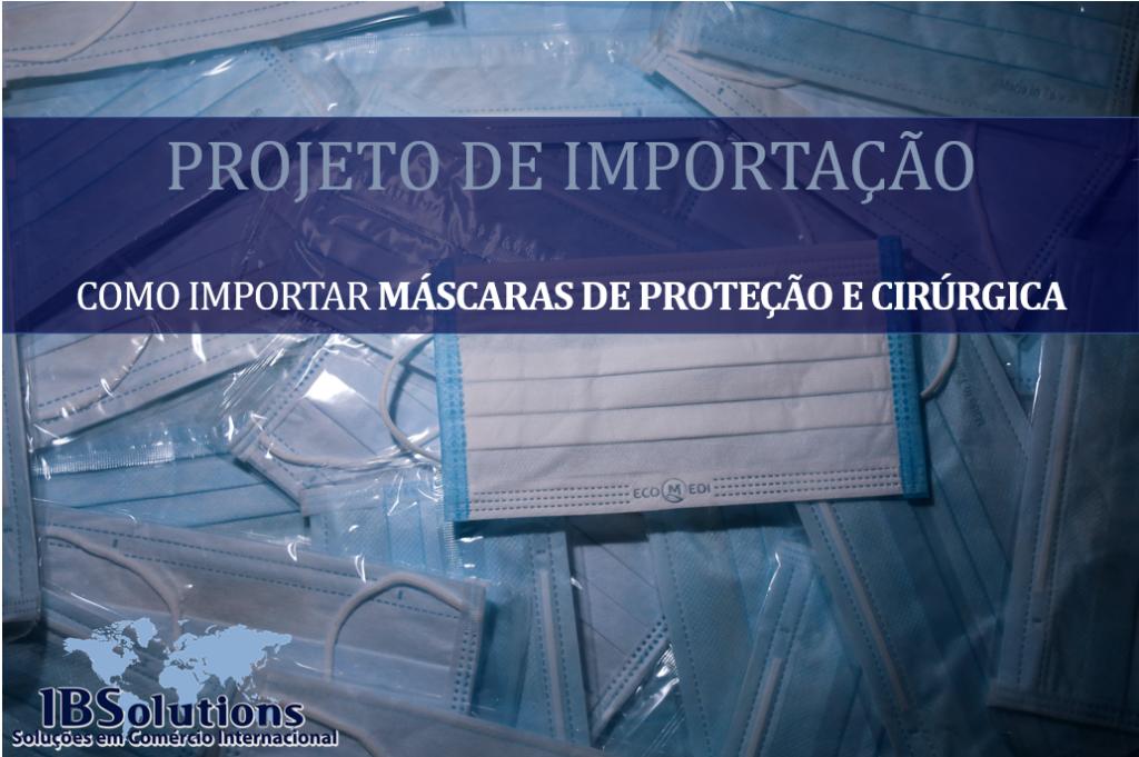 Como Importar Máscaras de Proteção e Cirúrgica
