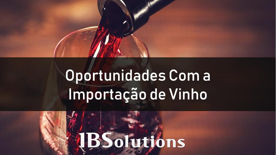 Oportunidades com a importação de vinho