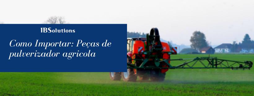 Como importar peças de pulverizador agrícola